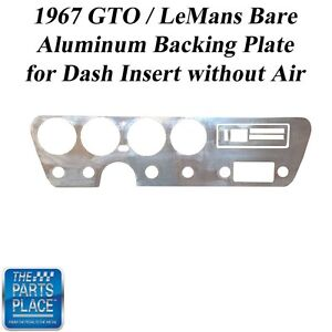1967 67 Gto Lemans Bare Aluminum Backing Plate For Dash Insert Without Air E