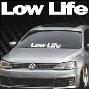 Low Life Bold Windshield Banner Decal Sticker 5x31 Tuner Funny Euro Boost Jdm