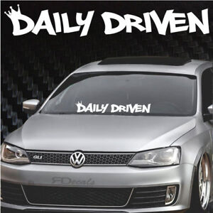 Daily Driven Crown Windshield Banner Decal Sticker 5x33 Tuner Jdm Boost Funny