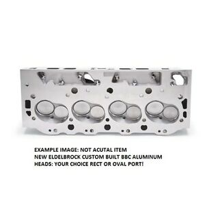 Edelbrock Bbc Aluminum Heads Your Choice Oval Or Rect Port