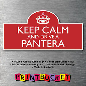 Keep Calm Drive A Pantera Sticker 7yr Water Fade Proof Vinyl Parts Badge