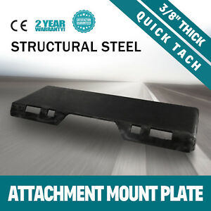 3 8 Quick Tach Attachment Mount Plate Bobcat Skid Steer Loader