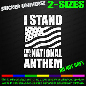 I Stand For National Anthem Car Window Decal Bumper Sticker Pro Football Sob 647