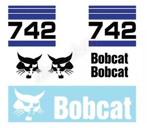 Bobcat 742 Skid Steer Set Vinyl Decal Sticker Aftermarket
