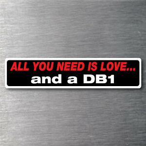 All You Need Is A Db1 Sticker 7 Yr Water Fade Proof Vinyl Parts Aston Martin