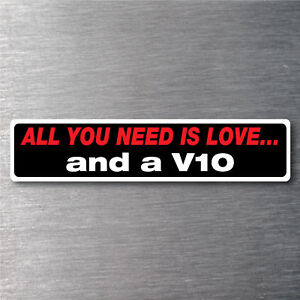 All You Need Is A V10 Sticker 7 Yr Water Fade Proof Vinyl Parts Aston Martin