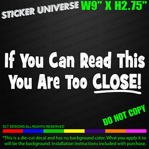 You Are Too Close Funny Tailgate Car Window Decal Bumper Sticker Tailgating 0289