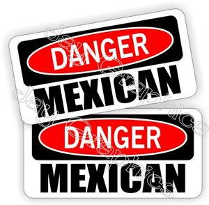 Hard Hat Stickers | Danger MEXICAN | Safety Funny Helmet Decals Labels Mexico