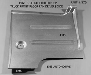 Ford Truck F 100 F100 Floor Pan Left 2wd 4wd 1961 1965 P N 370l Ems