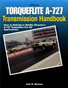 Torqueflite A 727 Transmission Handbook How To Rebuild Or Modify Chrysler s