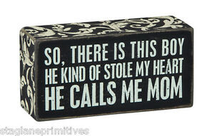 Pbk Wooden 5 X 3 Box Sign So There Is This Boy He Calls Me Mom