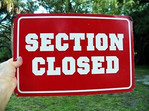 Vtg Red White Stadium Event Metal Sign section Closed 18 X 12 Fast Signs