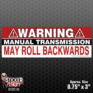 Warning Manual Transmission May Roll Back Sticker Funny Car Truck Bumper Fs3011