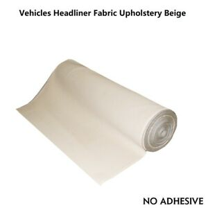 Beige 24 X60 Headliner Fabric Upholstery Replace Decorate Sagging Backed Foam