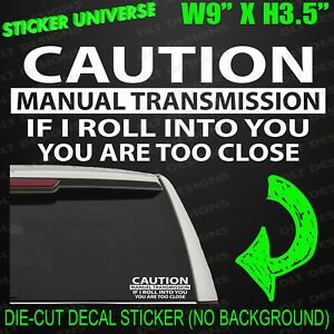 Caution Manual Transmission Funny Car Window Decal Bumper Sticker Warning 0308
