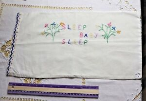 Vintage Baby Hand Embroidered Sleep Baby Sleep Cotton Pillow Case 10 Lx18 W