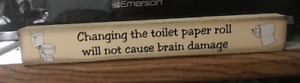 Change Toilet Paper Not Cause Brain Damage Bathroom Outhouse Wood Country Sign