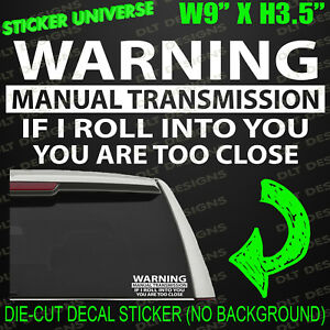 Warning Manual Transmission Funny Car Window Decal Bumper Sticker Caution 0315