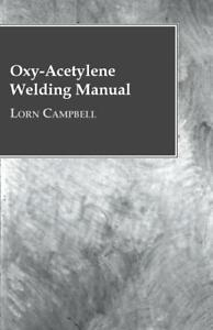 Oxy Acetylene Welding Manual Reprint Of A Classic New Scta