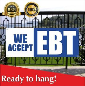 We Accept Ebt Banner Vinyl Mesh Banner Sign Flag Many Sizes Retail Electronic