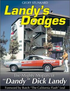 Landy s Dodges The Mighty Mopars Of Dandy Dick Landy Book 426 Hemi charger new