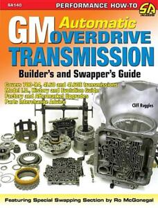 Gm Automatic Overdrive Transmission Builder S And Swapper S Guide 700r4 4l60