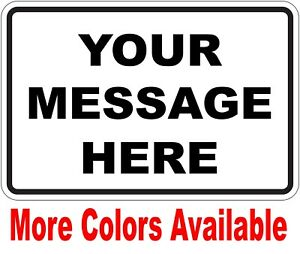 New Custom Sign With Your Text Personalized 12 X 8 Aluminum Indoor Outdoor