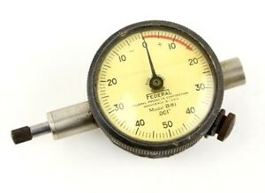 Federal B81 001 Dial Indicator Thickness Gauge Tester Machinist Tool Vintage