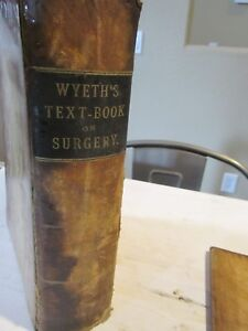 Textbook Surgery Book Wyeth C1887 Rare 1st Edition W Illustrations Civil War