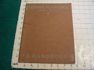 Vintage Booklet Copper Flashing 2nd Edit A Handbook 1925 66pgs Members