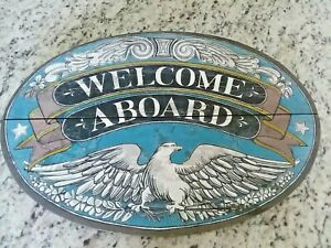 Fabulous American Folk Art Welcome Aboard Solid Wood Ship Sign