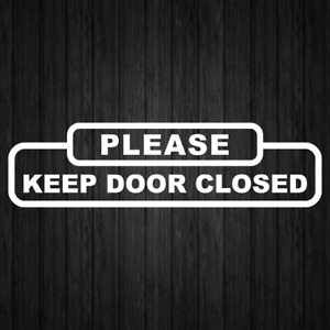 Please Keep Door Closed Sign Vinyl Sticker Decals Business Signs Decal