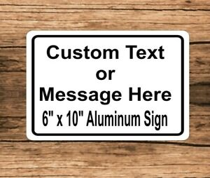 New Custom Sign With Your Text Personalized 6 X 10 Aluminum Indoor Outdoor