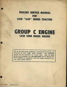 Case 630 Series Tractor Dealer Service Manual For The Group C Engine Tractors