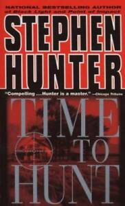 Time to Hunt Bob Lee Swagger Mass Market Paperback By Hunter Stephen GOOD $3.48