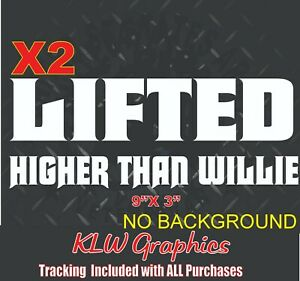 Lifted Higher Than Willie Decal Stacks Truck Powerstroke Duramax 2500 Lifted
