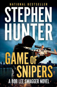 Game of Snipers Bob Lee Swagger Hardcover By Hunter Stephen GOOD $4.54