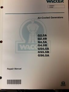 Wacker Air Cooled Generators G2 5a G2 5b G4 5a G4 5b Repair Manual 0086991