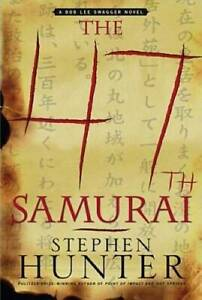 The 47th Samurai: A Bob Lee Swagger Novel Bob Lee Swagger Novels VERY GOOD $4.09
