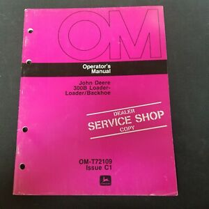 John Deere 300b Loader Loader backhoe Operator s Manual Om t72109 Issue C1