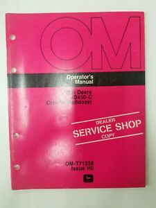 John Deere Jd450 c Crawler Loader Dozer Operators Manual Om t71338 Issue H0