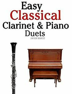 Easy Classical Clarinet and Piano Duets : Featuring Music of Vivaldi  Mozart  Ha