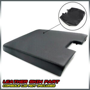 For 2007 2013 Silverado Tahoe Sierra Leather Center Console Lid Armrest Cover