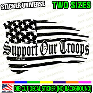 Support Our Troops Distressed Flag Window Decal Bumper Sticker Military Army 242