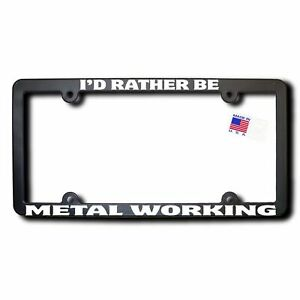 I d Rather Be Metal Working Reflective Text License Frame t2