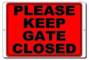Please Keep Gate Closed Aluminum Metal Sign Mounting Holes 3 Sizes Available
