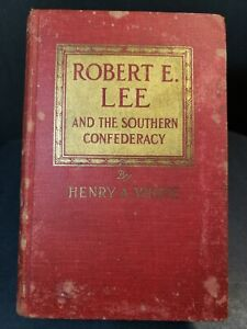 quot;Robert E. Lee and the Southern Confederacy 1807 1870quot; 1909 ed. $95.00