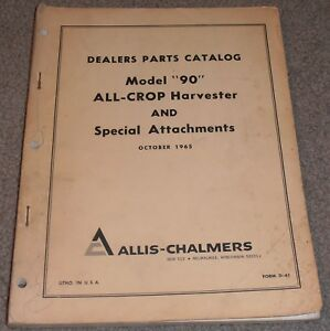 Allis Chalmers Model 90 All Crop Harvester Special Attachments Parts Catalog