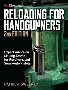 Reloading for Handgunners Paperback by Sweeney Patrick Brand New Free shi... $26.50