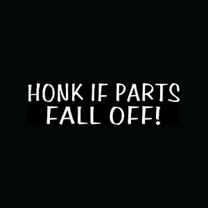 Honk If Parts Fall Off Sticker Funny Beater Car Truck